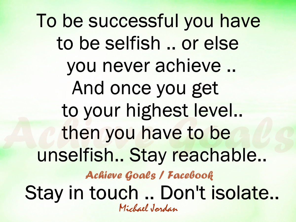Selfish Love Quotes Love Life Dreams To Be Successful You Have To Be Selfish