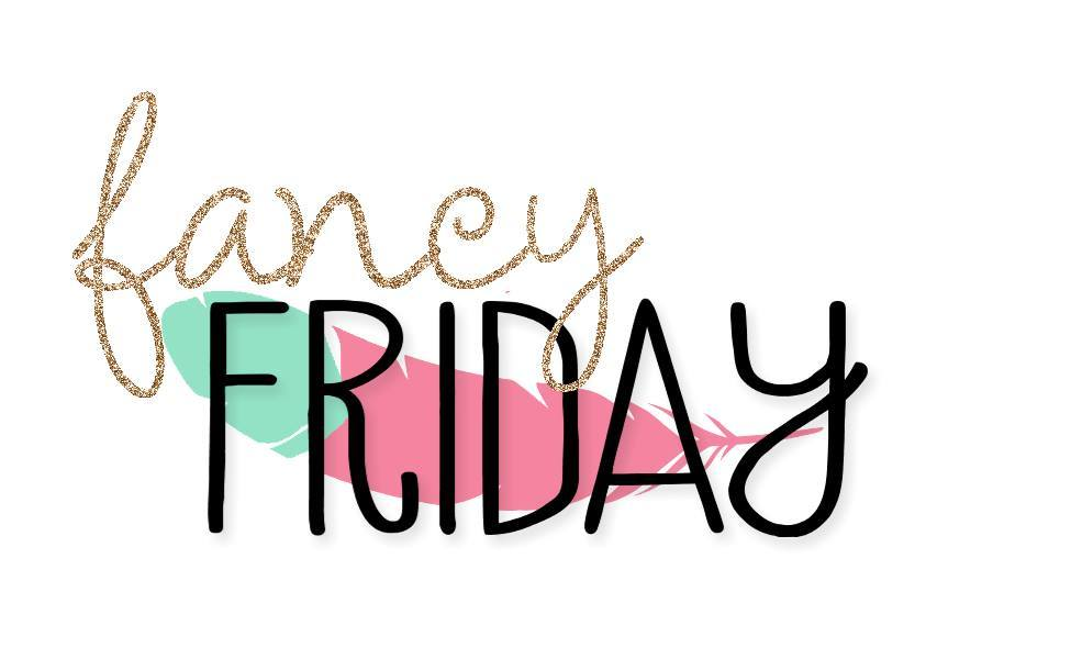 Fancy Friday Blog Hop - Last Friday of the month
