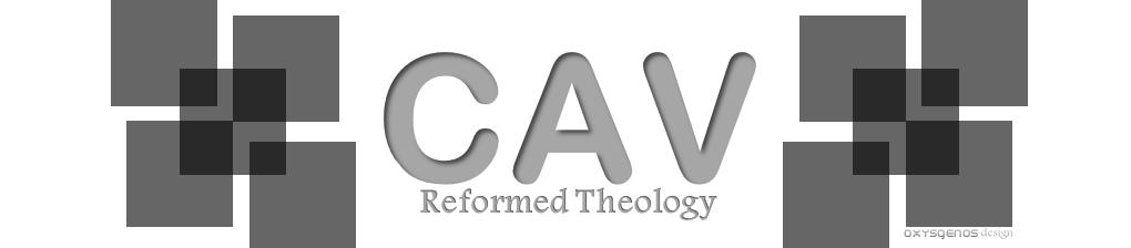 CAV Reformed Theology