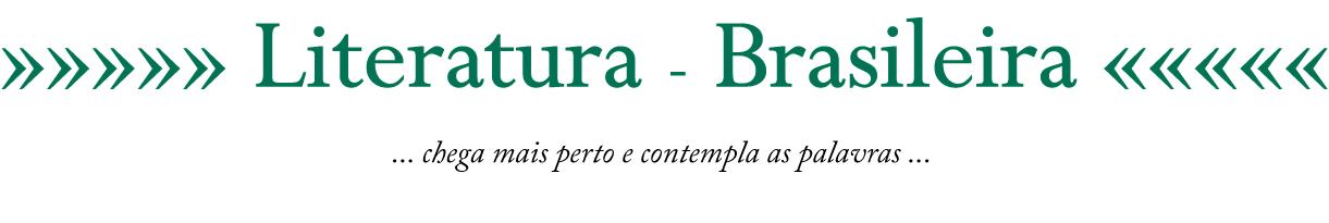 »»»»» Literatura  - Brasileira «««««