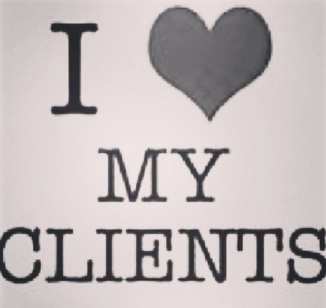 I love my clients!