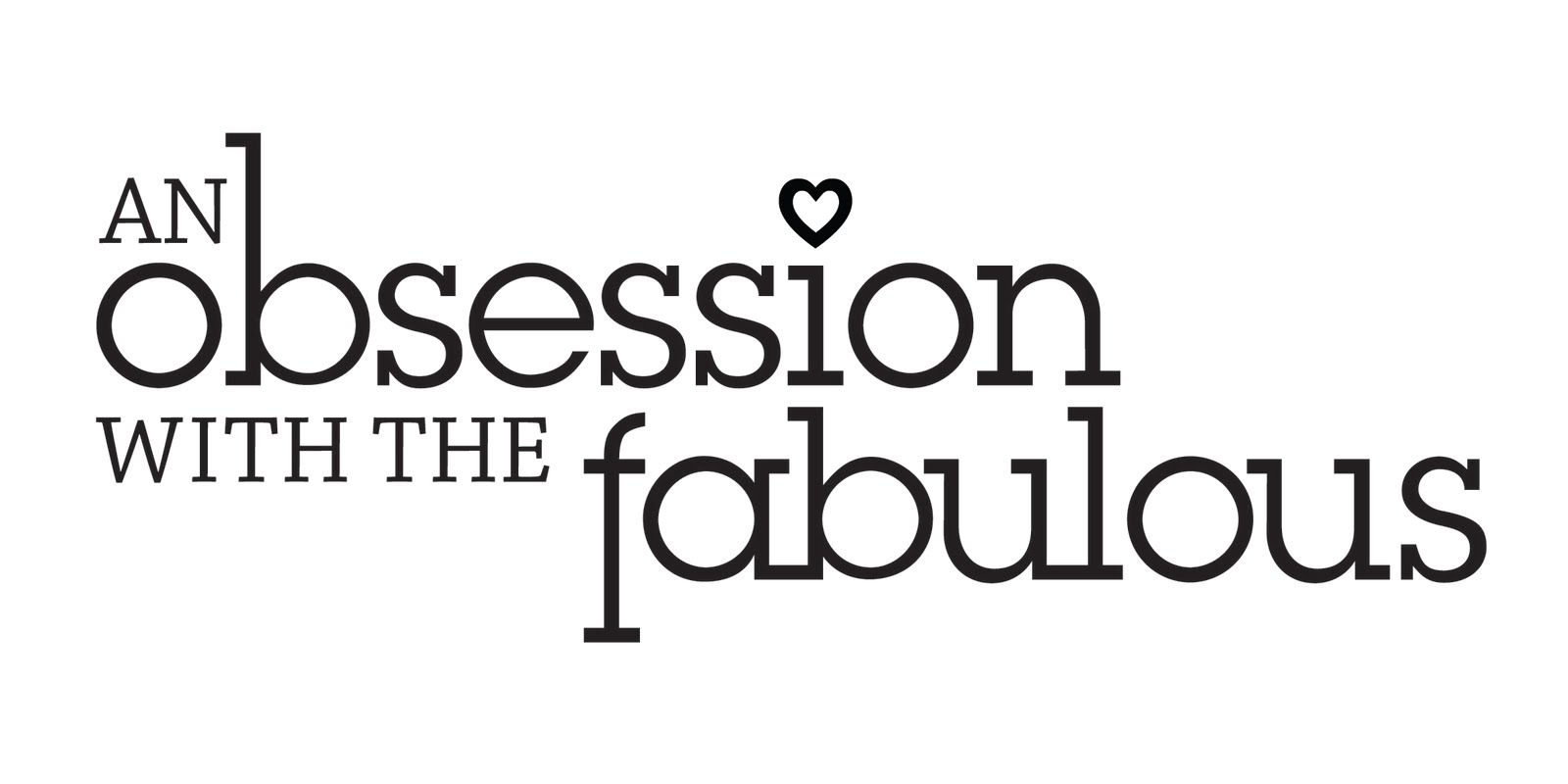 An Obsession With The Fabulous
