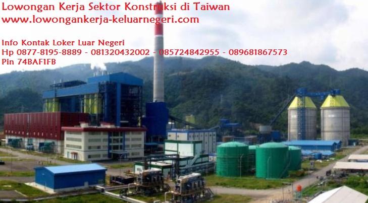 Lowongan Kerja Sektor Konstruksi PLTU di Taiwan-Info hub Ali Syarief Hp. 089681867573-087781958889 - 081320432002 – 085724842955 Pin 74BAF1FB