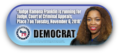 JUDGE RAMONA FRANKLIN WILL BE ON THE BALLOT IN HARRIS COUNTY, TEXAS ON NOVEMBER 6, 2018