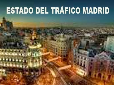 ESTADO DEL TRÁFICO EN MADRID