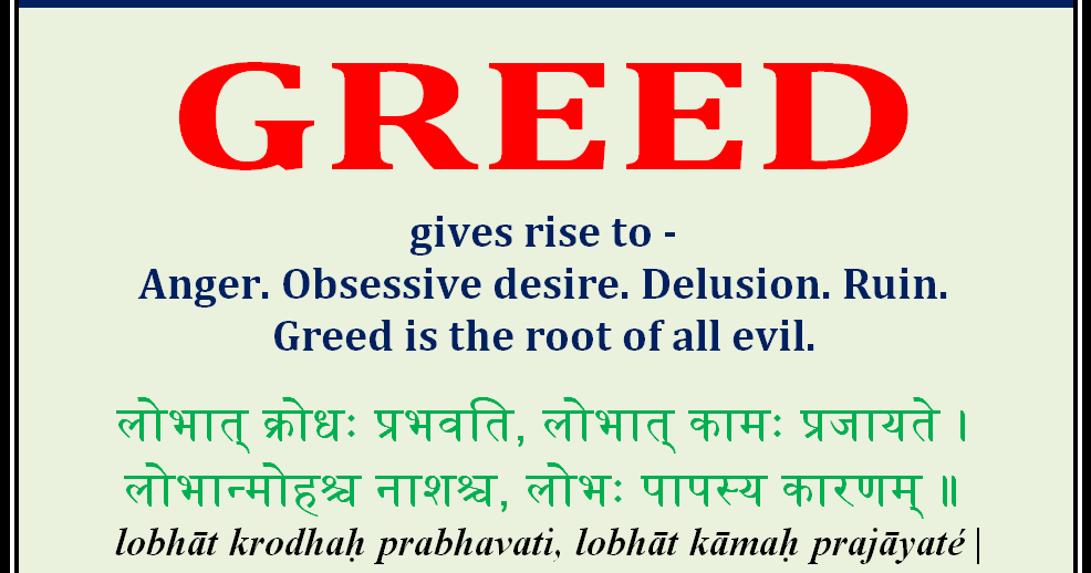 greed is a root of all evel These bible verses about greed are timeless truths when it comes to us learning  how to  10 for the love of money is a root of all kinds of evil.