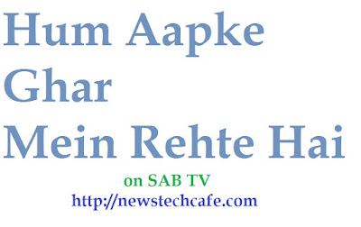 'Hum Aapke Ghar Mein Rehte Hai' Telecast Date and Timing/Schedule