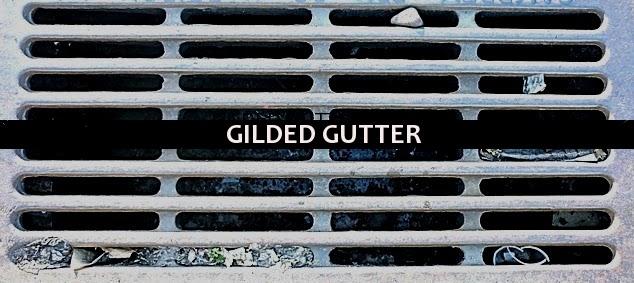 Gilded Gutter