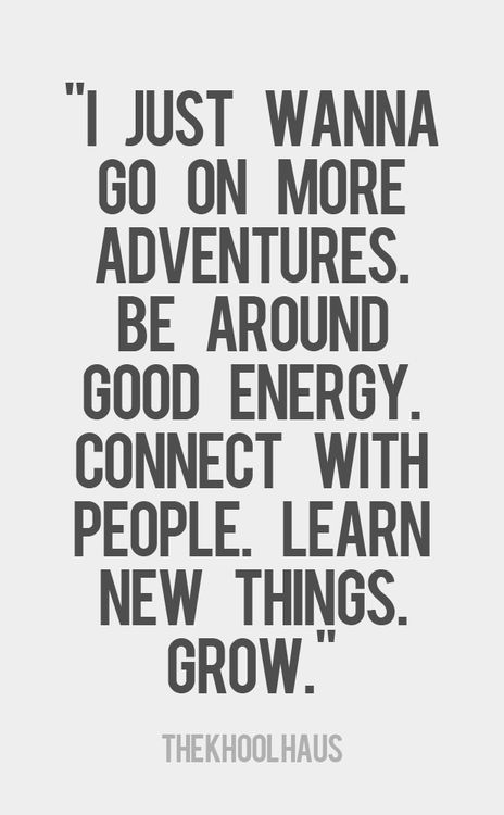 go on more Adventures