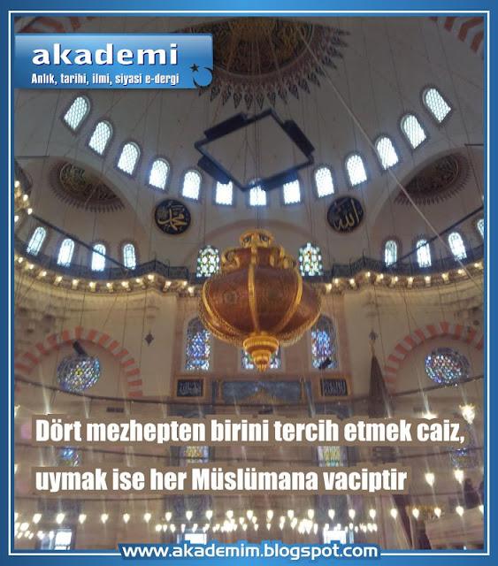Dört mezhepten birini tercih etmek caiz, uymak ise her Müslümana vaciptir