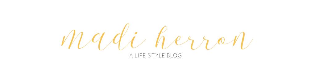 Madi Herron | Lifestyle Blog