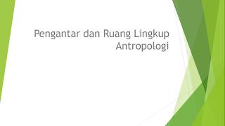 Ruang Lingkup Antropologi