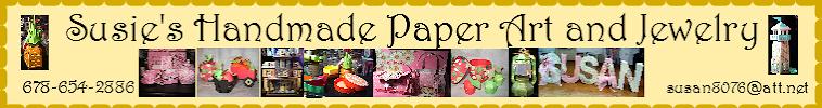 Susie's Homemade Paper Art and Jewelry