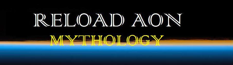 RELOAD AON MYTHOLOGY