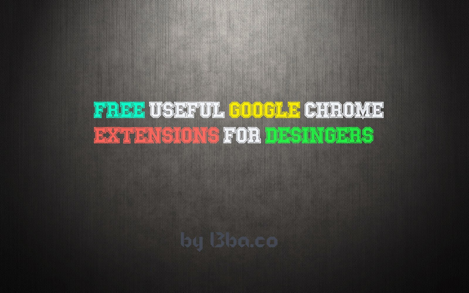 Free Useful Google Chrome Extensions for Developers