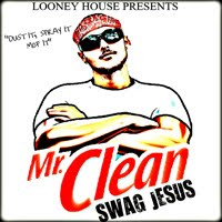 "Swag Jesus ""Mr. Clean"""