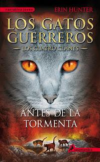 Antes de la tormenta (Los Gatos guerreros - Los Cuatro Clanes IV) : Erin Hunter [Salamandra, Mayo 2013] portada