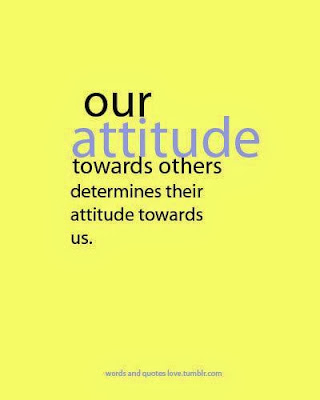 our attitude towards others determines their attitude towards us Quotes About Attitude Towards Others