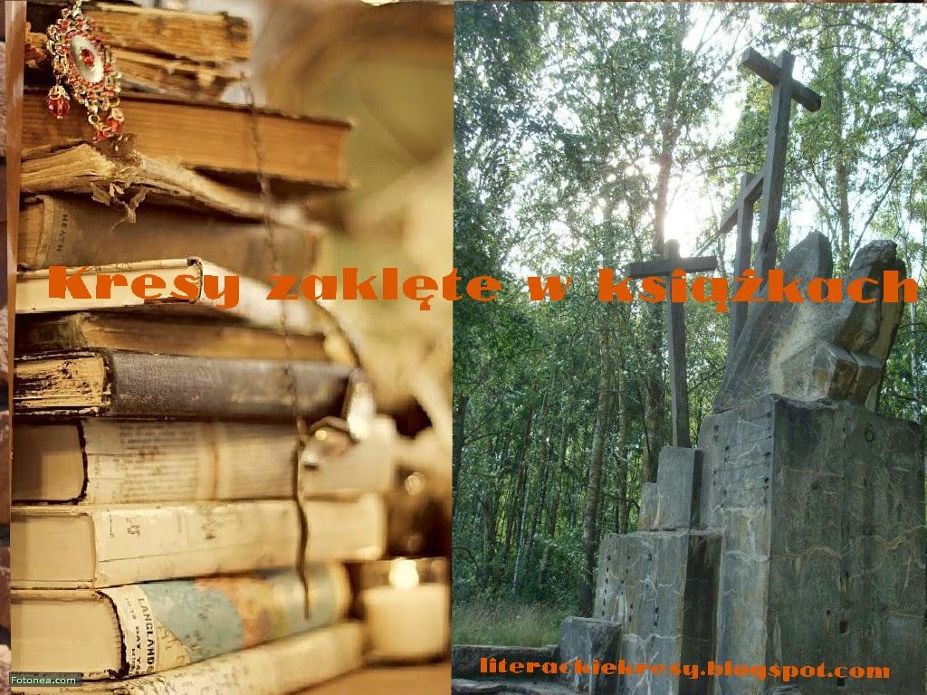 http://kayecik.blogspot.com/2014/09/kresy-zaklete-w-ksiazkach-nowy-projekt.html