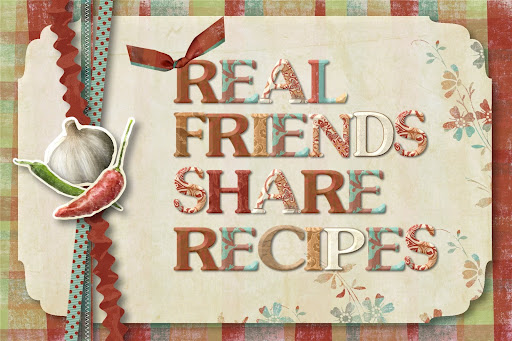 Real Friends Share Recipes