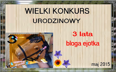 WYNIKI !!! - Wielkiego konkursu urodzinowego u Ejotka - Wygrałam :-)