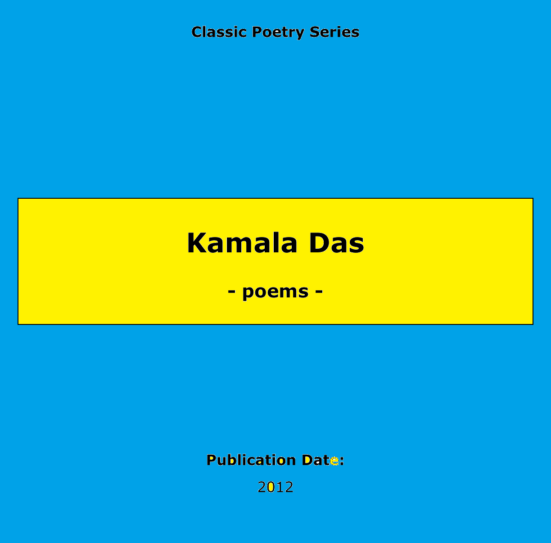 http://www.mediafire.com/view/uufb53q85frgzwf/kamala_das_INDAIN_POETRY.pdf
