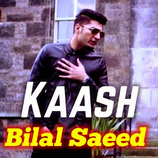Kaash Lyrics - Bilal Saeed