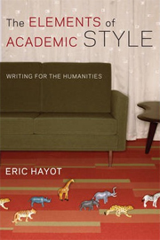 The Elements of Academic Style: Writing for the Humanities / Eric Hayot