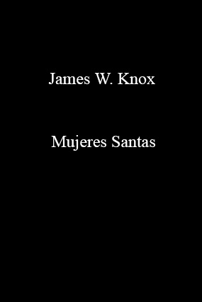 James W. Knox-Mujeres Santas-