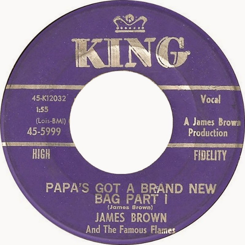 Who Could Know Back In 1965 That James Brown S Two Minute King Single Papa Got A Brand New Bag Would Be The Start Of Musical Revolution