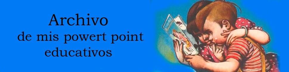 Archivo de mis power point educativos