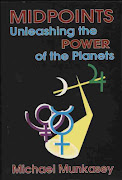 Midpoints : Unleashing the Power of the Planets by Michael Munkasey
