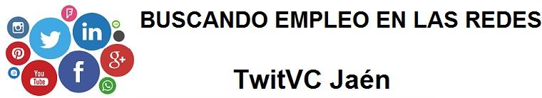 TwitVC Jaén. Ofertas de empleo, Facebook, LinkedIn, Twitter, Infojobs, bolsa de trabajo, cursos