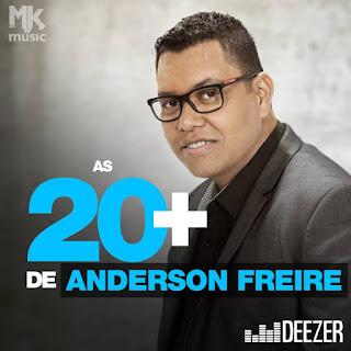 Deezer: as 20+ na voz de Anderson Freire