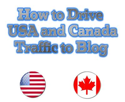 How to Increase Blog Traffic From USA and Canada