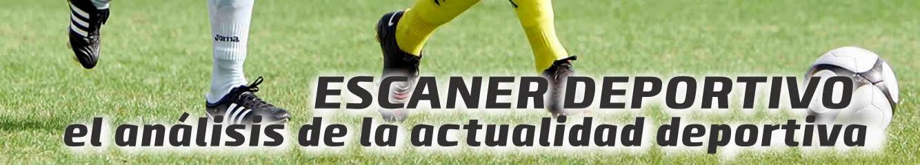 ESCANER DEPORTIVO || El Análisis de la actualidad deportiva