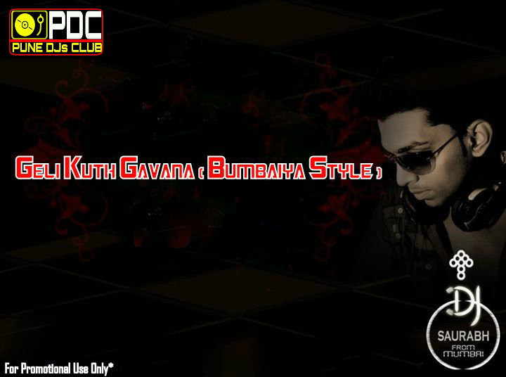 geli kuth gavana bumbaiya style dj saurabhs mix out now