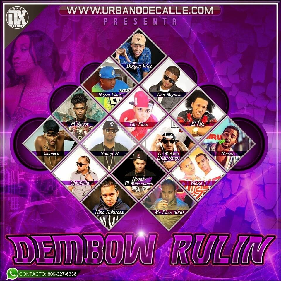http://www.mediafire.com/download/8sa44bx9r2j68yq/Www.UrbanoDeCalle.Com_Presenta_DEMBOW_RULIN_  (CD_COMPLETO).rar