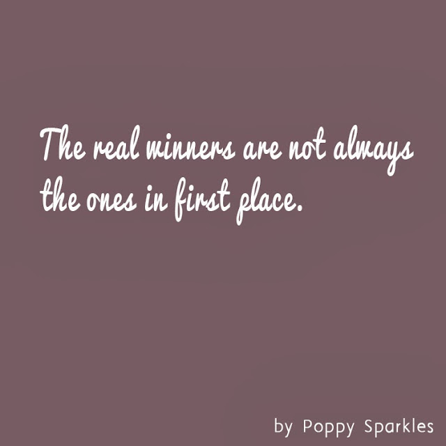 The real winners are not always the ones in first place | Poppy Sparkles #quotation #quote