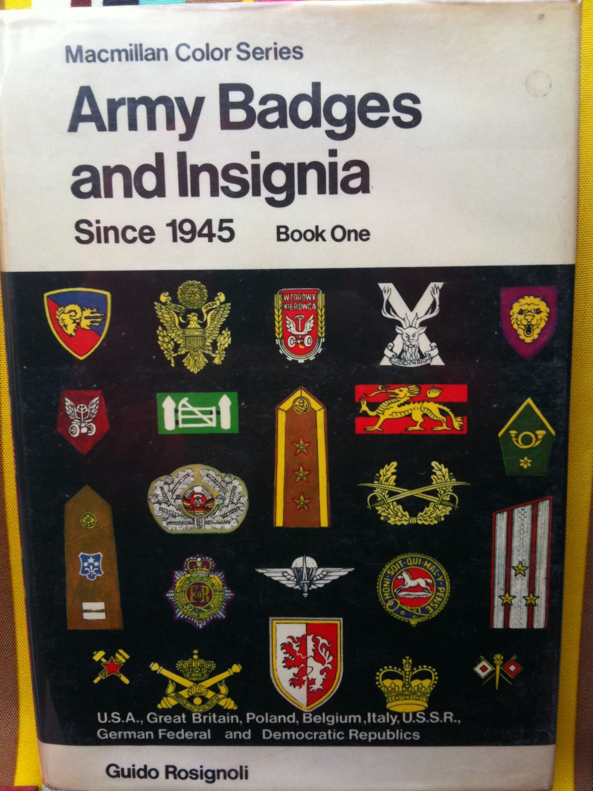 Army Badges and Insignia Since 1945: Book One Guido Rosignoli
