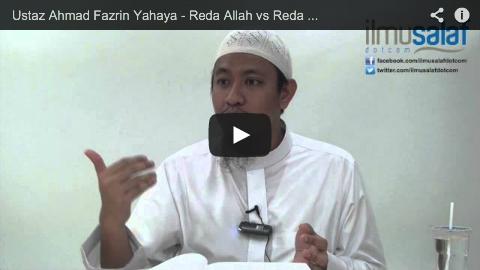 Ustaz Ahmad Fazrin Yahaya – Reda Allah vs Reda Ibu Bapa