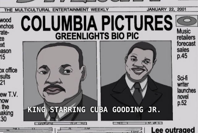 Of course, that MLK biopic in The Boondocks failed to show Cuba Gooding Jr. the money.