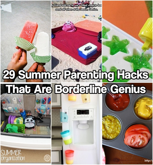 29 Summer Parenting Hacks That Are Borderline Genius
