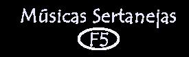 MÚSICAS SERTANEJAS F5 | Baixar Sertanejo - Baixar Sertanejo Universitário - Download Sertanejo