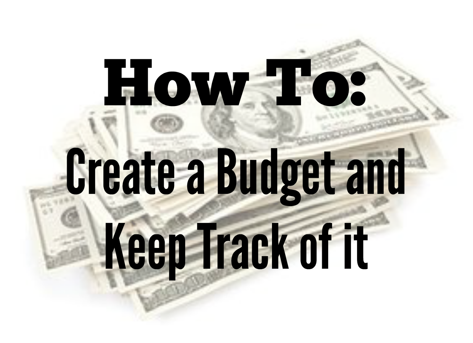 how to  create a budget and keep track of it