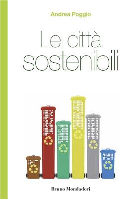 Le città sostenibili - A. Poggio - Mondadori