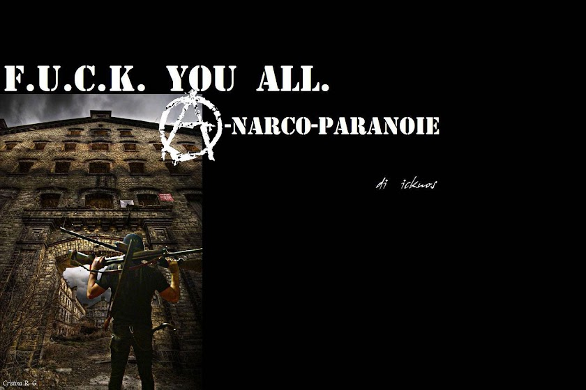fuck you all a-narco-paranoie-icknos