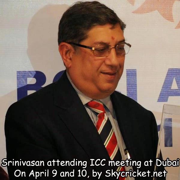 Srinivasan to attend ICC meeting in Dubai