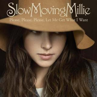 Slow Moving Millie - Please Please Please Let Me Get What I Want Lyrics