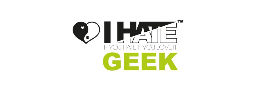 I hate Geek